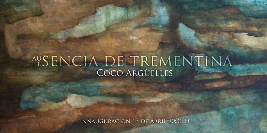 981 Style - Exposición Coco Argüelles Au/Esencia de Trementina